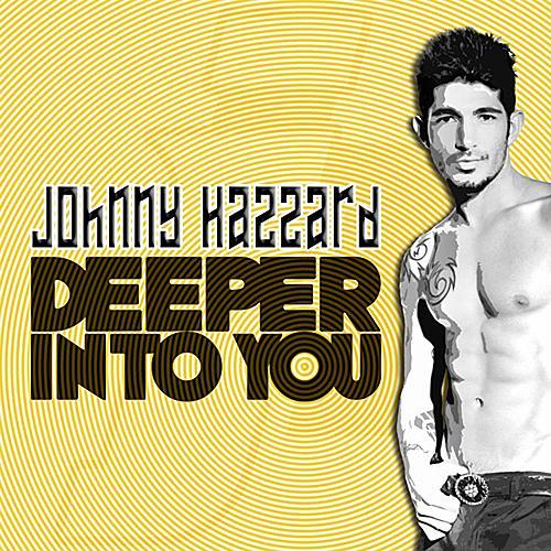 Deeper Into You (Single) by Johnny Hazzard