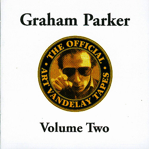 The Official Art Vandelay Tapes: Volume Two by Graham Parker