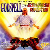 Highlights From Jesus Christ Superstar & Godspell by Various Artists