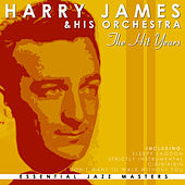 The Hit Years by Harry James
