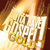 Play & Download Gotta Have Gospel! Gold by Various Artists | Napster