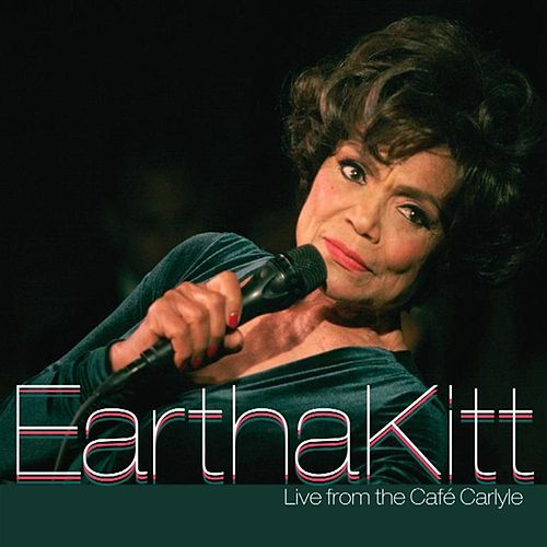Live At The Cafe Carlyle by Eartha Kitt