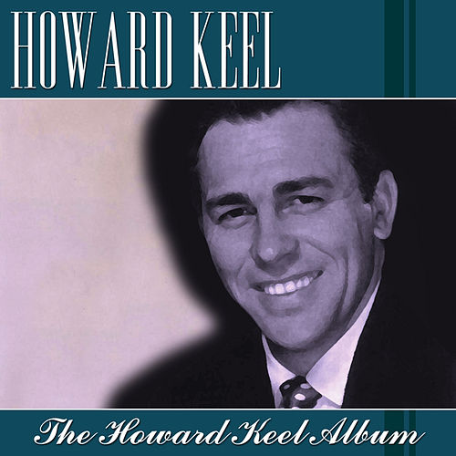 Play & Download The Howard Keel Album by Howard Keel | Napster