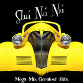 Play & Download Mega Mix Greatest Hits by Sha Na Na | Napster