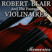 Play & Download Memories by Robert Blair & The Fantastic Violinaires | Napster
