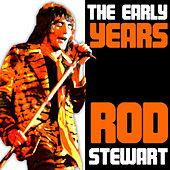 The Early Years by Rod Stewart