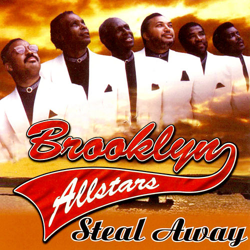 Play & Download Steal Away by The Brooklyn All-Stars | Napster