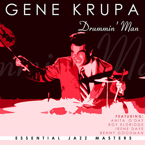 Play & Download Drummin' Man by Gene Krupa | Napster