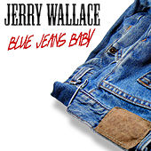 Play & Download Blue Jeans Baby by Jerry Wallace | Napster