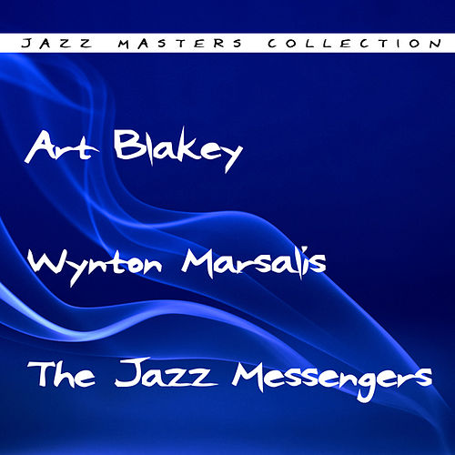Play & Download Art Blakey And The Jazz Messengers by Art Blakey | Napster