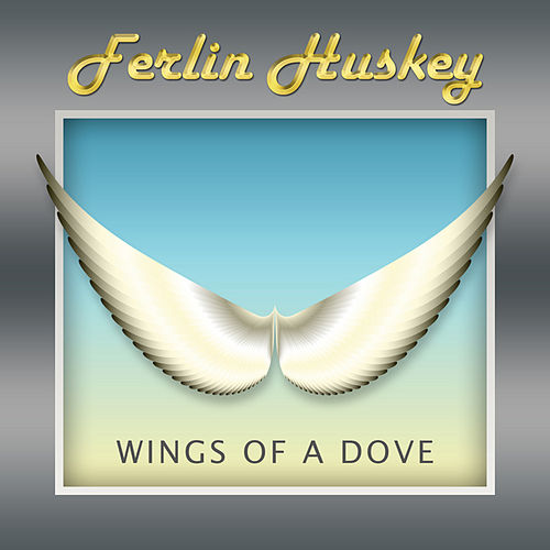 Play & Download Wings of a Dove by Ferlin Husky | Napster