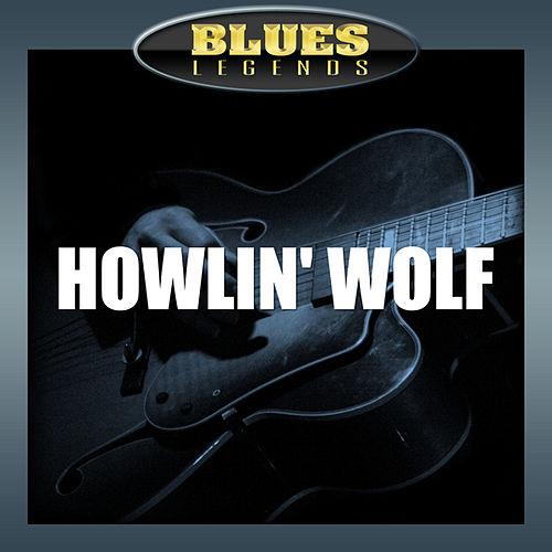 Blues Classics by Howlin' Wolf