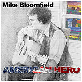Play & Download American Hero by Mike Bloomfield | Napster