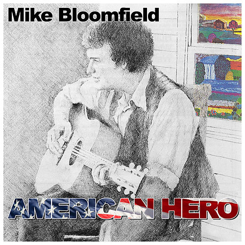 American Hero by Mike Bloomfield