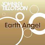 Earth Angel by Johnny Tillotson