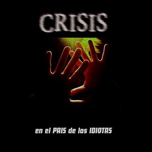 Play & Download En El Pais De Los Idiotas by Crisis | Napster