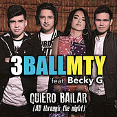 Play & Download Quiero Bailar (All Through The Night) by 3BallMTY | Napster