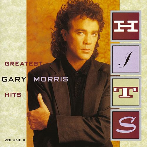 Greatest Hits, Vol 2 by Gary Morris