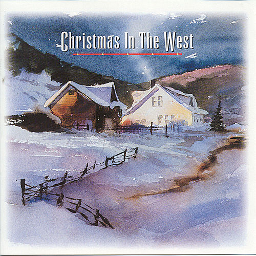 Play & Download Christmas In The West by Various Artists | Napster