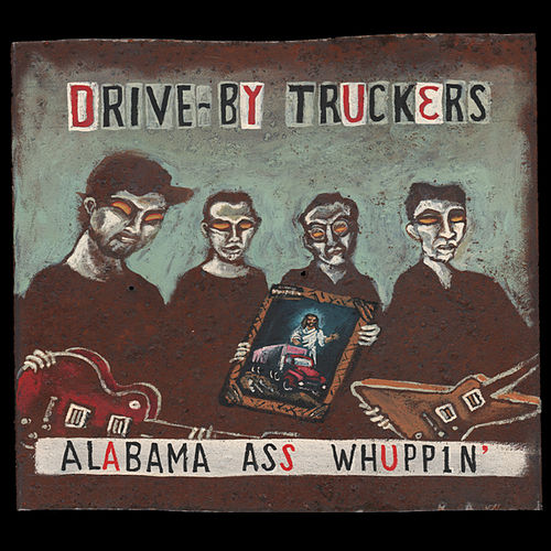 Play & Download Alabama Ass Whuppin' by Drive-By Truckers | Napster