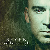 Play & Download Seven by Ed Kowalczyk | Napster