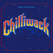 Play & Download Dreams, Dreams, Dreams by Chilliwack | Napster