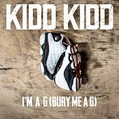 Play & Download I'm a G (Bury Me a G) [Clean] by Kidd Kidd | Napster