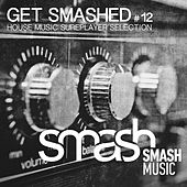 Play & Download Get Smashed!, Vol. 12 by Various Artists | Napster
