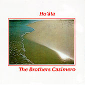 Play & Download Ho`Ala by The Brothers Cazimero | Napster