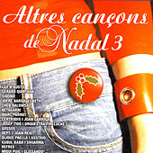 Play & Download Altres Cançons de Nadal 3 by Various Artists | Napster