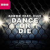 Dance or Die (Remixes) by Azuro