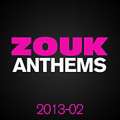 Play & Download ZOUK Anthems 2013, Vol. 2 by Various Artists | Napster