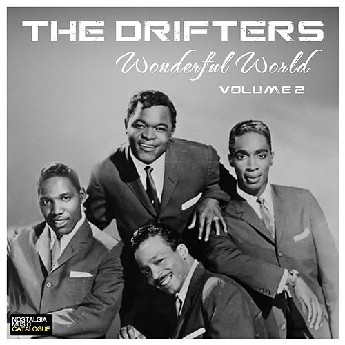 Play & Download The Drifters - Wonderful World (Volume 2) by The Drifters | Napster