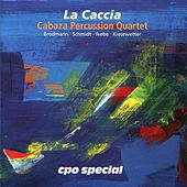 Play & Download La Caccia by Cabaza Percussion Quartet | Napster