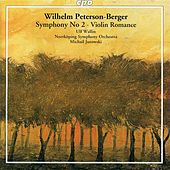 Peterson-Berger: Symphony No. 2 & Violin Romance by Various Artists