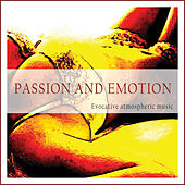 Play & Download Passion and Emotion (Evocative Atmospheric Music) by Various Artists | Napster