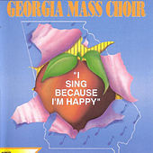 Play & Download I Sing Because I'm Happy by Georgia Mass Choir | Napster