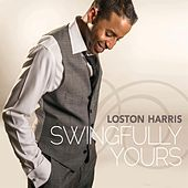 Play & Download Swingfully Yours by Loston Harris | Napster