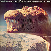 Cultosaurus Erectus by Blue Oyster Cult