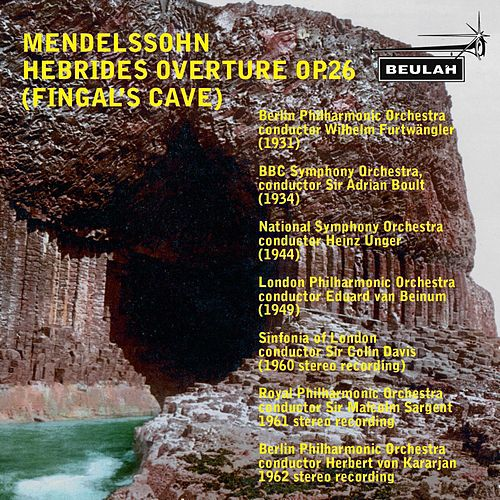 Mendelssohn: Hebrides Overture, Op. 26 'Fingal's Cave' by Various Artists