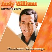 Play & Download The Early Years by Andy Williams | Napster