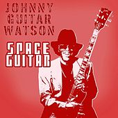 Play & Download Space Guitar by Johnny 'Guitar' Watson | Napster