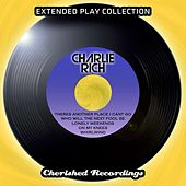 Play & Download The Extended Play Collection, Vol. 147 by Charlie Rich | Napster