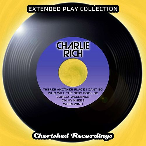 The Extended Play Collection, Vol. 147 by Charlie Rich