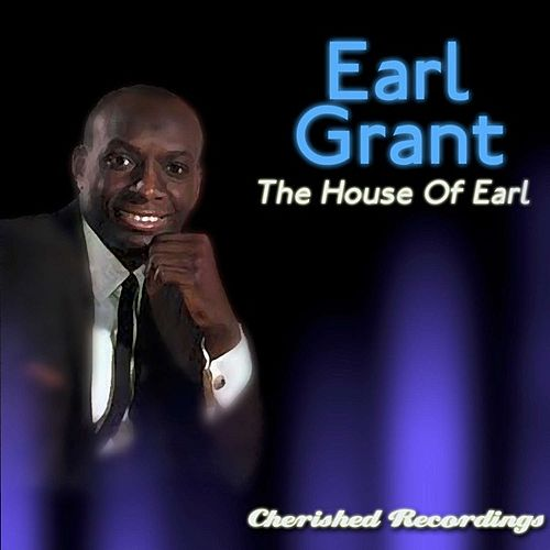 The House of Earl by Earl Grant