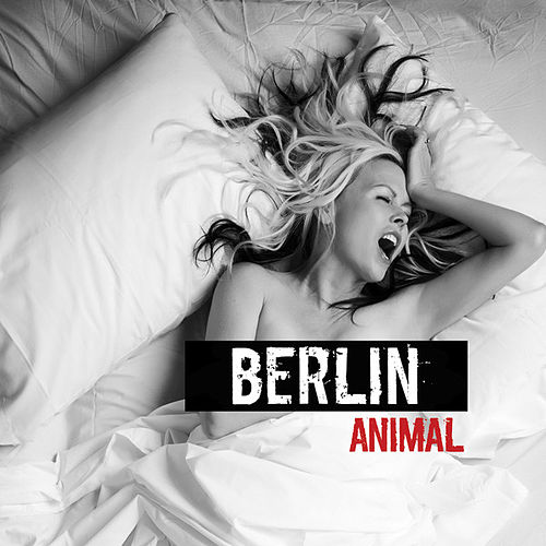 Animal by Berlin