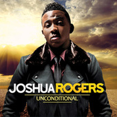 Play & Download Unconditional by Joshua Rogers | Napster