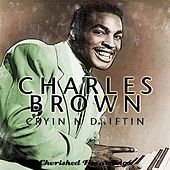 Play & Download Cryin' and Driftin' by Charles Brown | Napster