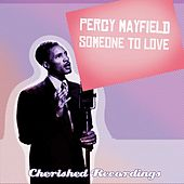 Someone to Love von Percy Mayfield