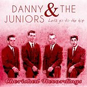 Play & Download Lets Go to the Hop by Danny and the Juniors | Napster